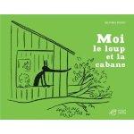 Moi Loup Cabane